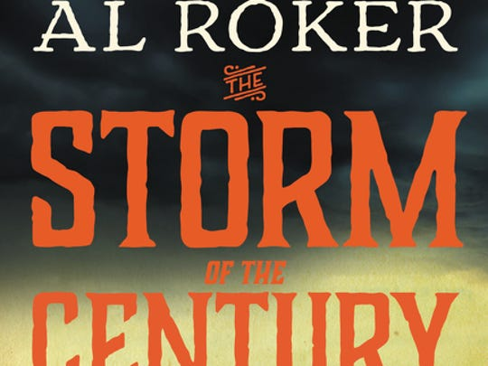 """Al Roker, celebrity meteorologist and NBC """"Today"""" show co-host, also is an author. He wrote """"The Storm of The Century."""""""