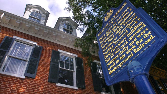 A Pennsylvania Historical and Museum Commission marker was placed outside the Goodridge home in York in 1987. Historians say that William C. Goodridge hid slaves in his East Philadelphia Street residence.