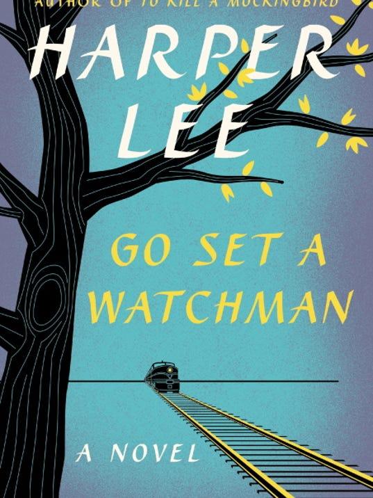"""La portada del nuevo libro de Harper Lee """"Go Set A Watchman"""", una continuaci¥n de su cl·sico """"Matar un ruiseÒor"""", en una imagen difundida por Harper. La novela sale a la venta el 14 de julio del 2015. (AP Foto/Harper)"""