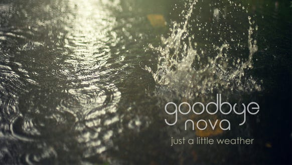 """Just a Little Weather"" by Goodbye Nova."