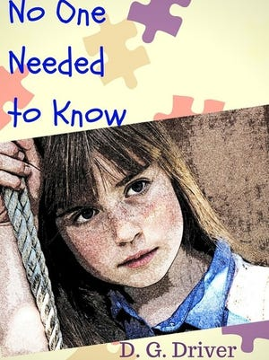 """""""No One Needed to Know"""" by D.G. Driver."""