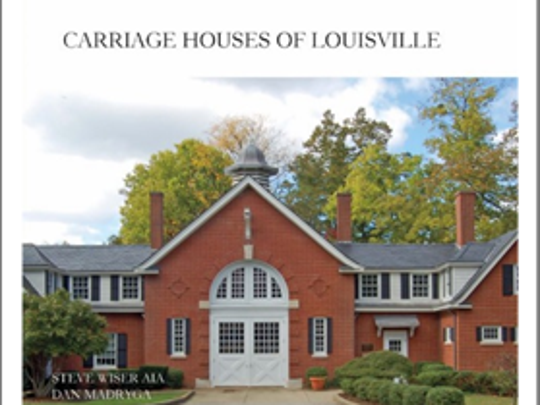 Carriage Houses of Louisville by Steve Wiser and Dan Madryga (Louisville Heritage Publications)