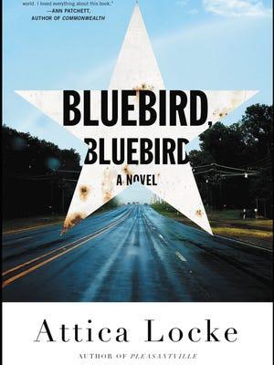 'Bluebird, Bluebird' by Attica Locke