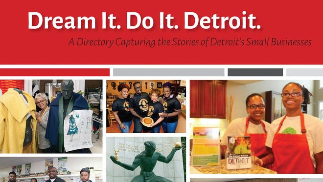Dream It. Do It. Detroit. A Directory Capturing the Stories of Detroit's Small Businesses, a Detroit Neighborhood Business Directory.
