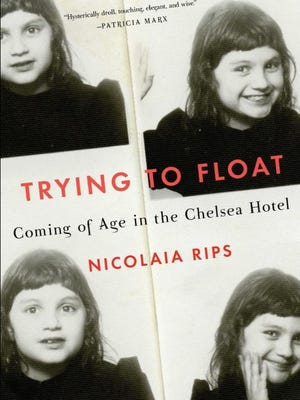 "Nicolaia Rips' first book, ""Trying to Float"" is about growing up in a residential hotel."