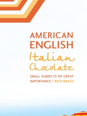 """American English Italian Chocolate"" by Rick Bailey"