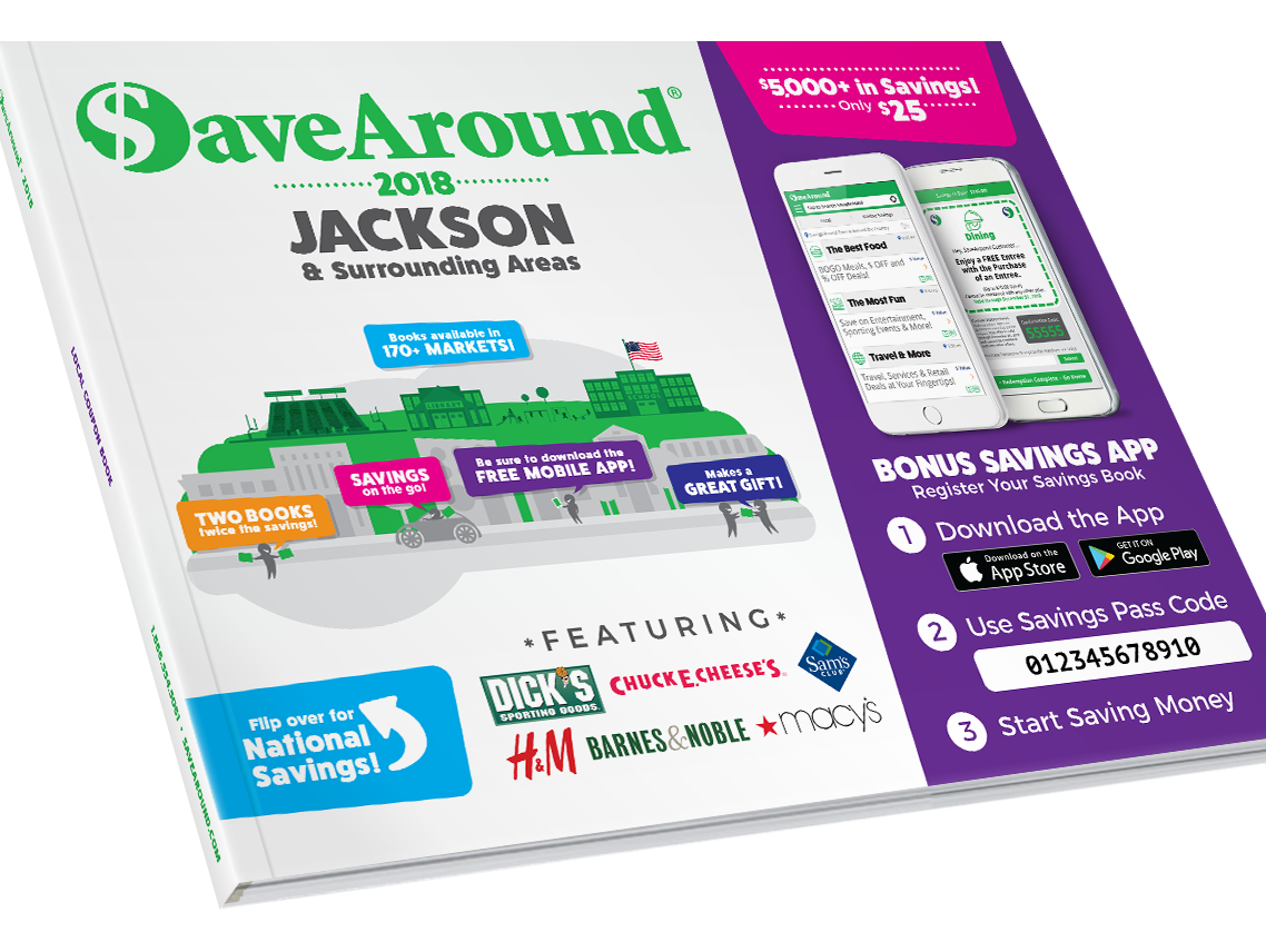 More than $5,000 in savings. Claim your FREE 2018 SaveAround Jackson book today.
