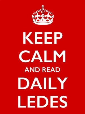 Keep calm and read Daily Ledes.