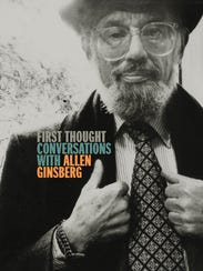 First Thought: Conversations With Allen Ginsberg. By
