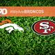 Broncos v 49ers #WeAreBRONCOS live chat.