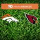 Denver Broncos vs Arizona Cardinals preseason game on Channel 20.