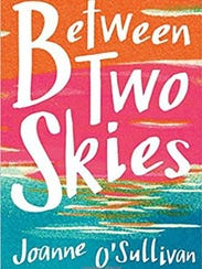 """Between Two Skies"" is by Asheville author Joanne O'Sullivan."