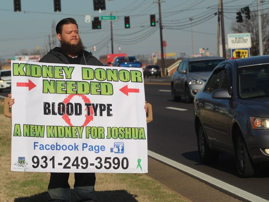 Joshua Surovey of Clarksville took s A fight for a new kidney on the street, holding a sign on Wilma Rudolph Boulevard and renting a billboard on Riverside Drive. His efforts have worked. His transplant operation is April 5th.