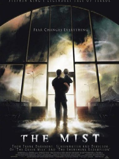 The Mist (2007)  Stephen King's horror story follows a group of small town residents fleeing from killer creatures.