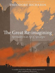 """""""The Great Re-Imagining"""" by Theodore Richards."""