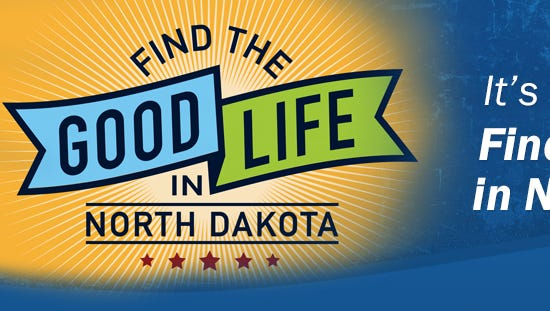 North Dakota has 25,000 job openings and has started a Good Life workforce recruitment campaign to help fill them.