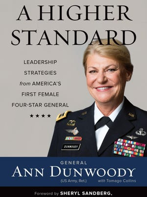 """""""A Higher Standard"""" by General Ann Dunwoody, US Army, Ret., with Tomago Collins; Foreword by Sheryl Sandberg; c. 2015, DaCapo $25.99 US / $32.50 Canada; 273 pages."""