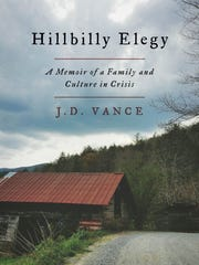 """""""Hillbilly Elegy: A Memoir of a Family and Culture in Crisis"""" by J.D. Vance"""