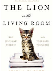 """The Lion in the Living Room"" by Abigail Tucker."