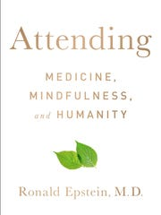 """Attending: Medicine, Mindfulness, and Humanity"" by Ronald Epstein, M.D."