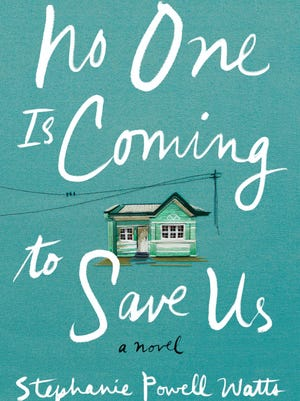 'No One Is Coming to Save Us' by Stephanie Powell Watts