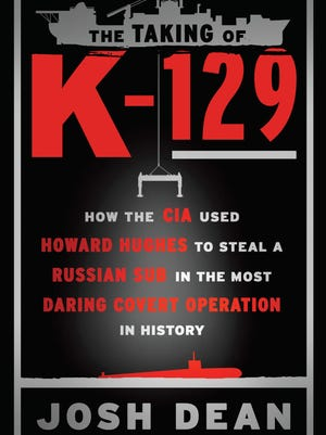 'The Taking of K-129' by Josh Dean