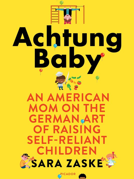 Achtung Baby by Sara Zaske book review: Parenting tips from