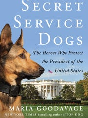 """""""Secret Service Dogs: The Heroes Who Protect the President"""