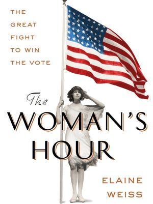 """In """"The Woman's Hour: The Great Fight to Win the Vote,"""" Elaine Weiss chronicles the history of that battle through the Nineteenth Amendment's introduction in 1878 and its passage in 1918, and finally to a 1920 showdown over ratification in Tennessee."""