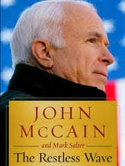 """The Restless Wave: Good Times, Just Causes, Great Fights, and Other Appreciations"" by John McCain and Mark Salter."