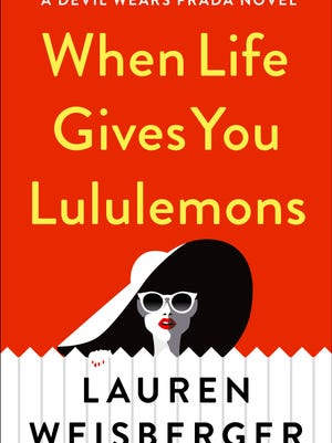 """When Life Gives You Lululemons"" by Lauren Weisberger."