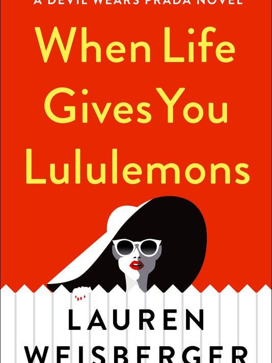 Book Review When Life Gives You Lululemons Lauren Weisberger