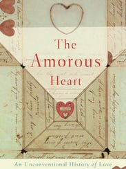 """The Amorous Heart: An Unconventional History of Love"""