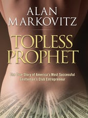 "Alan Markovitz's memoir: ""Topless Prophet: The True"