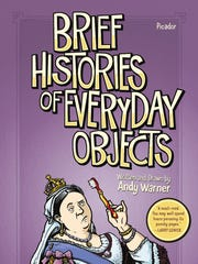 """Brief Histories of Everyday Objects"" by Andy Warner"