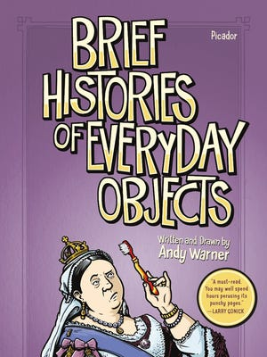 """Brief Histories of Everyday Objects"""