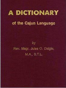 """The Rev. Jules O. Daigle published """"A Dictionary of the Cajun Language"""" in 1984."""