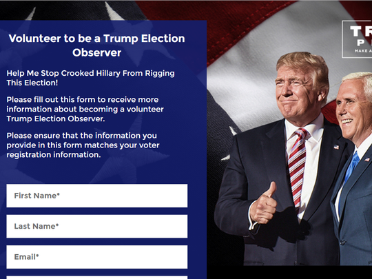"On Republican presidential candidate Donald Trump's website, the campaign has asked supporters to sign up as ""election observers."""