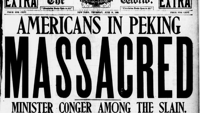 A June 21, 1900 edition of The New York Evening World incorrectly claimed American Minister Edwin Conger was killed in Peking, China.