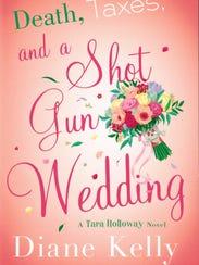 """Death, Taxes, and a Shotgun Wedding"" by Diane Kelly"
