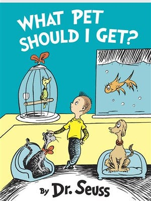 """Cover for New Dr. Seuss Book """"What Pet Should I Get?"""" to be published on July 28."""