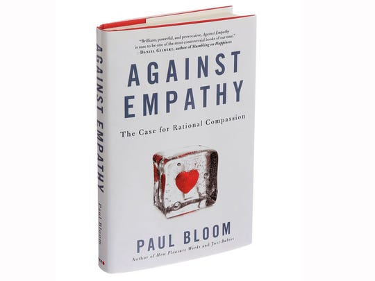 Yale psychology professor Paul Bloom argue empathy is an overrated virtue. Locally, Beth Gitlin argues differently.