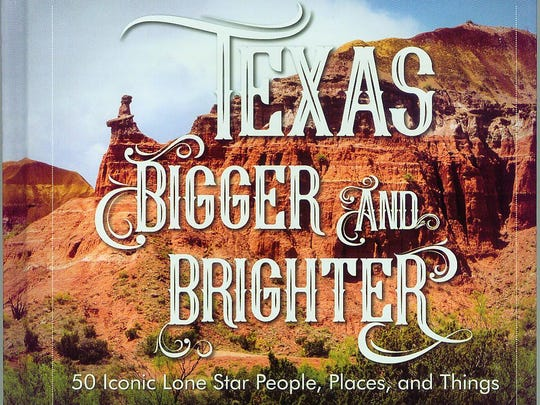 """""""Texas Bigger and Brighter: 50 Iconic Lone Star People,"""