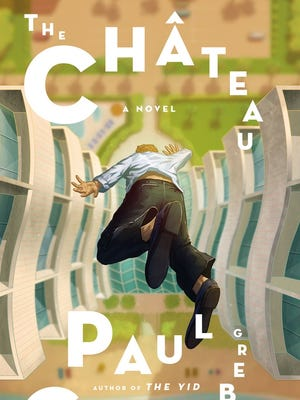 The Château: A Novel. By Paul Goldberg. Picador. 384 pages. $26.