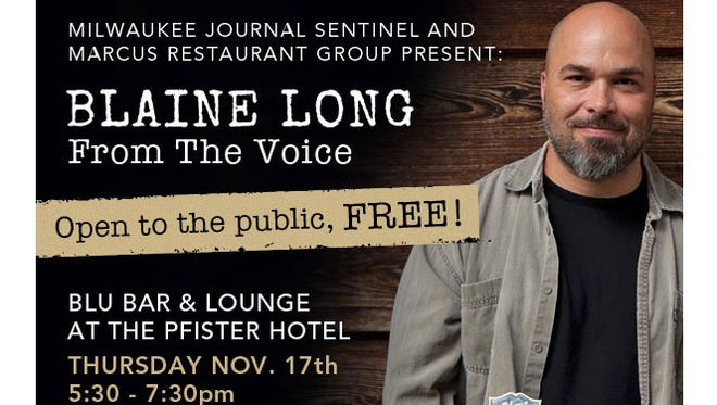 The Milwaukee Journal Sentinel and Marcus Restaurant Group are proud to present Blaine Long from The Voice this Thursday, November 17th, 5:30 PM – 7:30 PM at Blu Bar & Lounge at the Pfister Hotel.