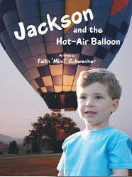"""""""Jackson and the Hot-Air Balloon"""" by Faith Schwenker; ArchwayPublishing; paperback; 36 pages"""