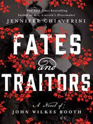 Fates and Traitors: A Novel of John Wilkes Booth. By