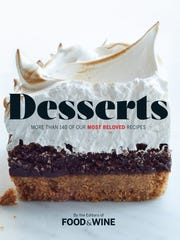 """""""Desserts: More than 140 of Our Most Beloved Recipes"""" is a collection of sweets from the editors at Food & Wine."""