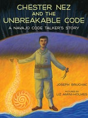 "The cover of Joseph Bruchac's ""Chester Nez and the Unbreakable Code,"" a new children's book that tells the story of Navajo Code Talker Chester Nez."