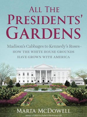 """""""All the Presidents' Gardens"""" by Marta McDowell"""